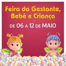 Feira da Gestante, do Bebê e da Criança, de 06 a 12 de maio